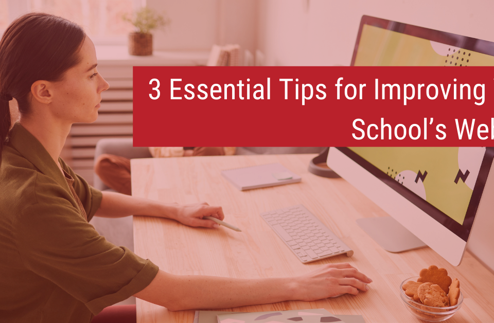 3 Essential Tips for Improving Your School's Website